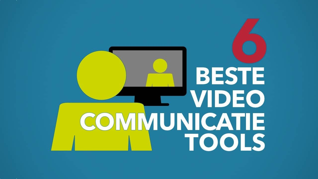 De 6 beste video communicatietools in Corona tijd