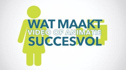 Wat maakt een video of animatie succesvol, het geheim van succesvolle animatie en video