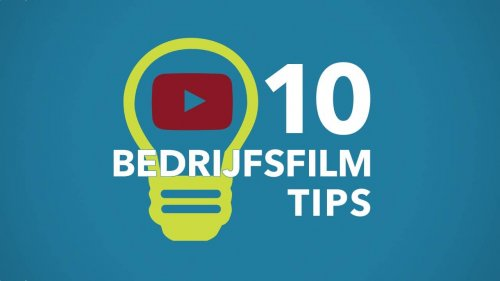 Een bedrijfsfilm laten maken? 10 tips voor een goede start